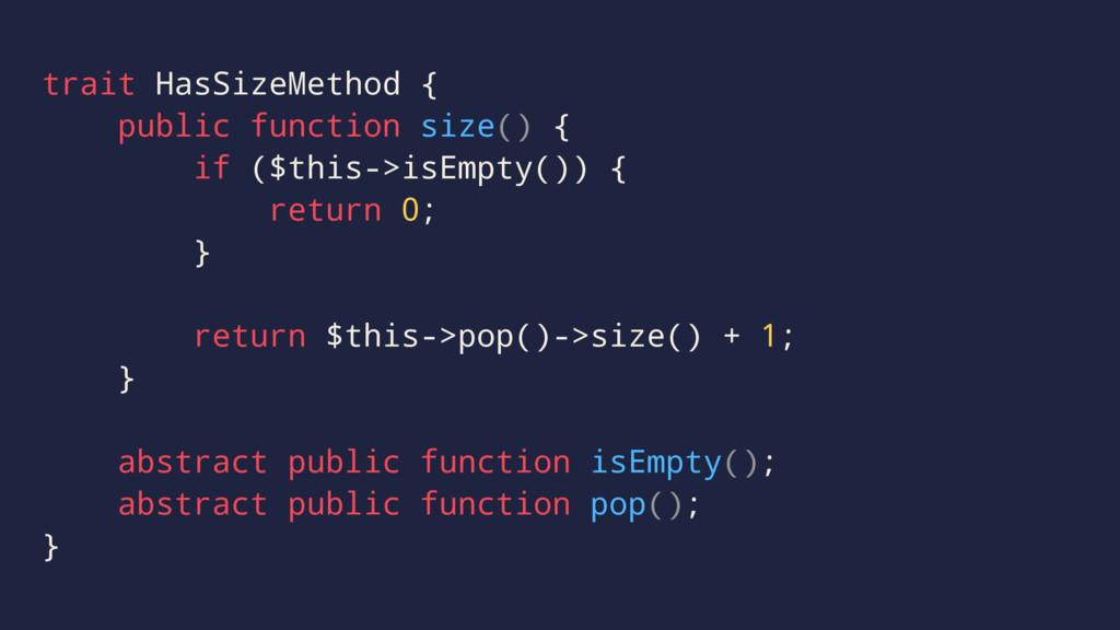 trait HasSizeMethod { public function size() { ...