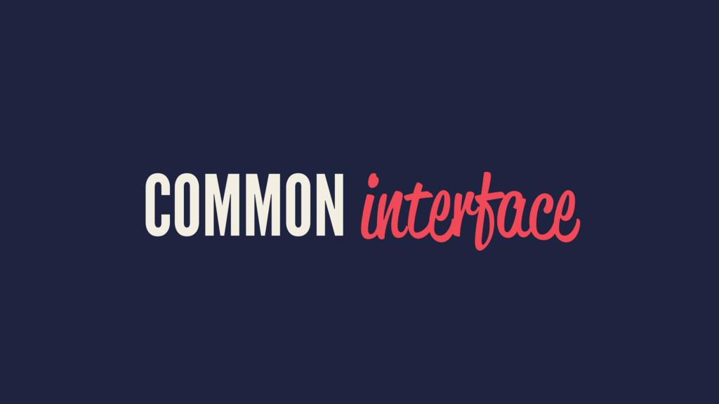 COMMON interface