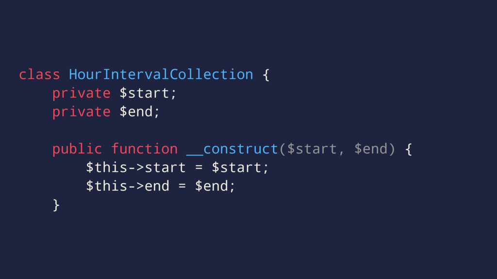 class HourIntervalCollection { private $start; ...