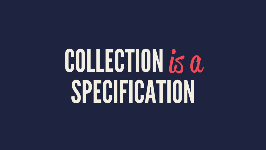 COLLECTION is a SPECIFICATION