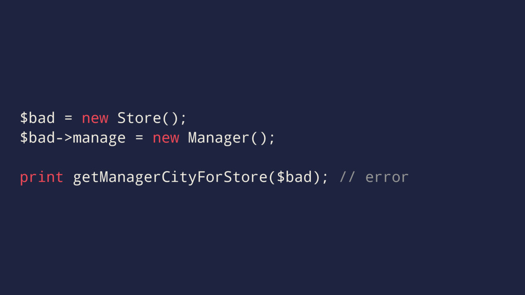 $bad = new Store(); $bad->manage = new Manager(...