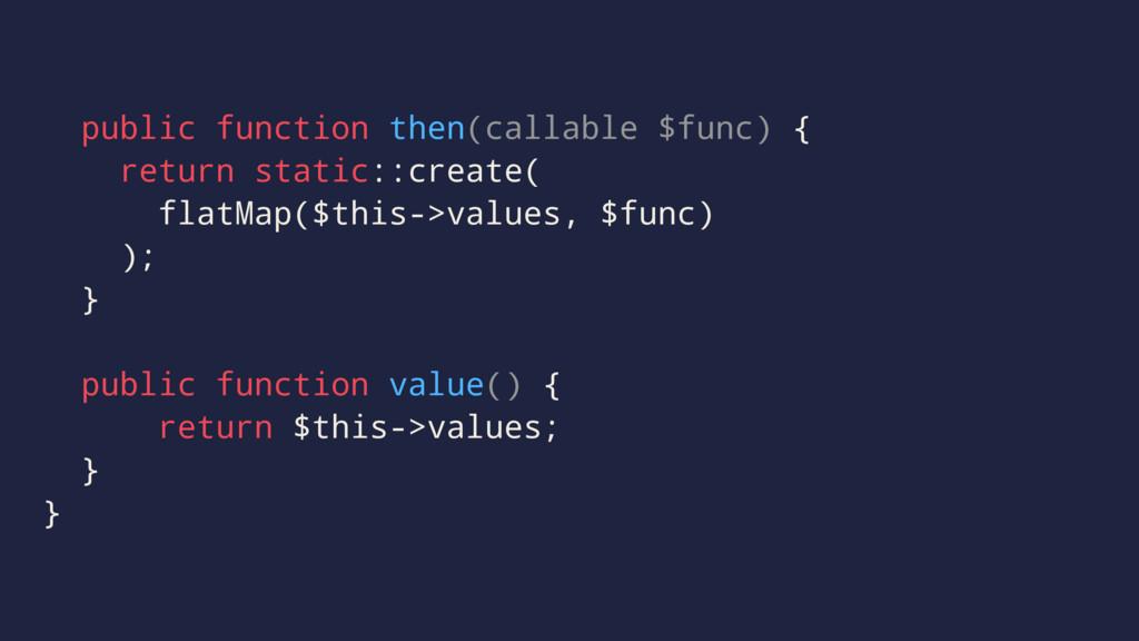 public function then(callable $func) { return s...