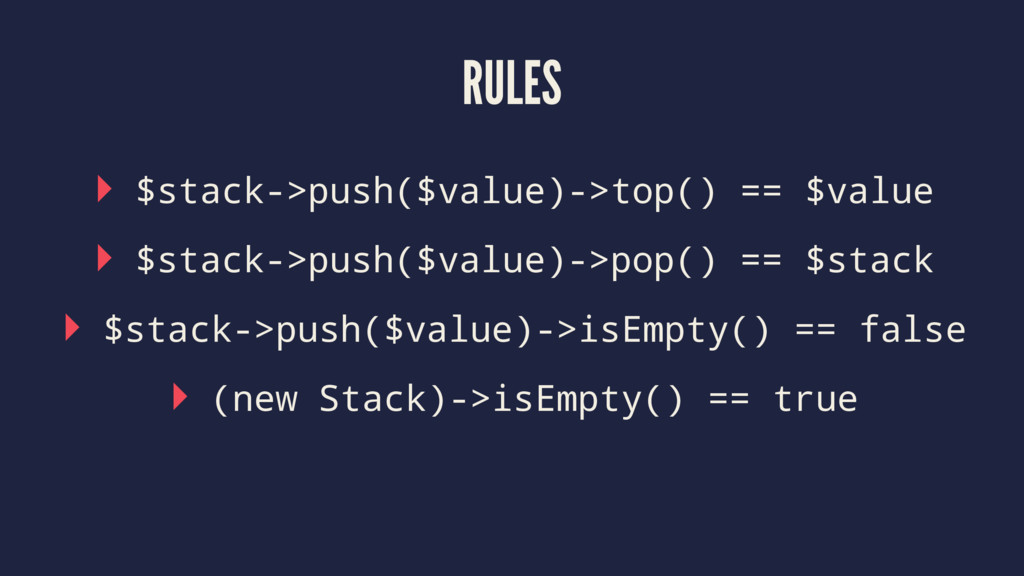 RULES ▸ $stack->push($value)->top() == $value ▸...