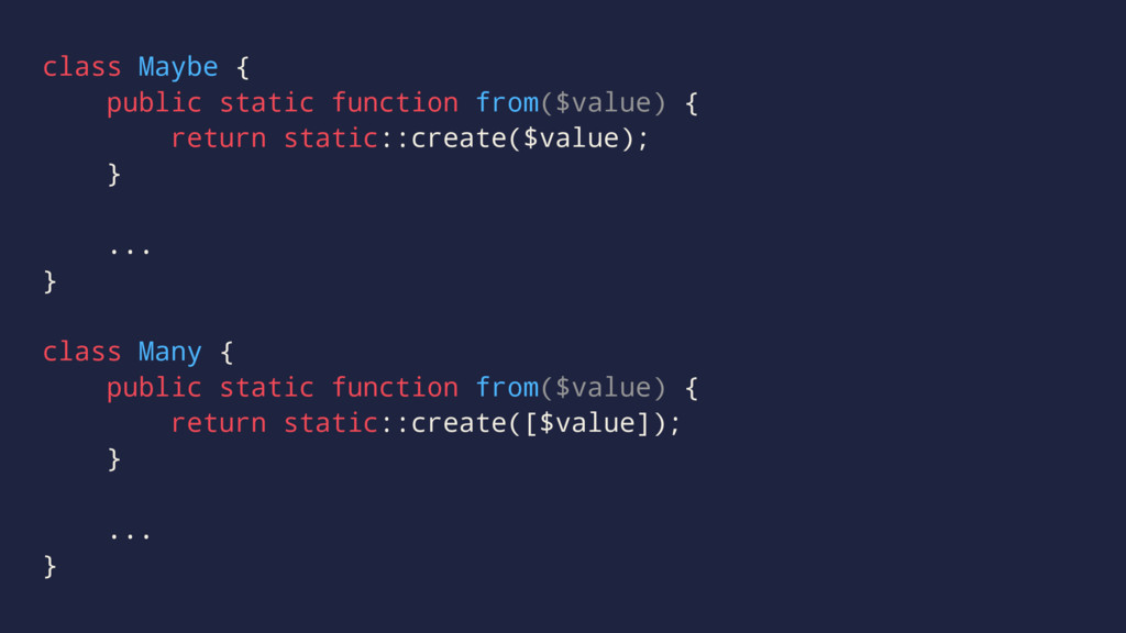 class Maybe { public static function from($valu...