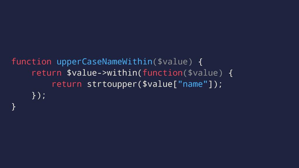 function upperCaseNameWithin($value) { return $...