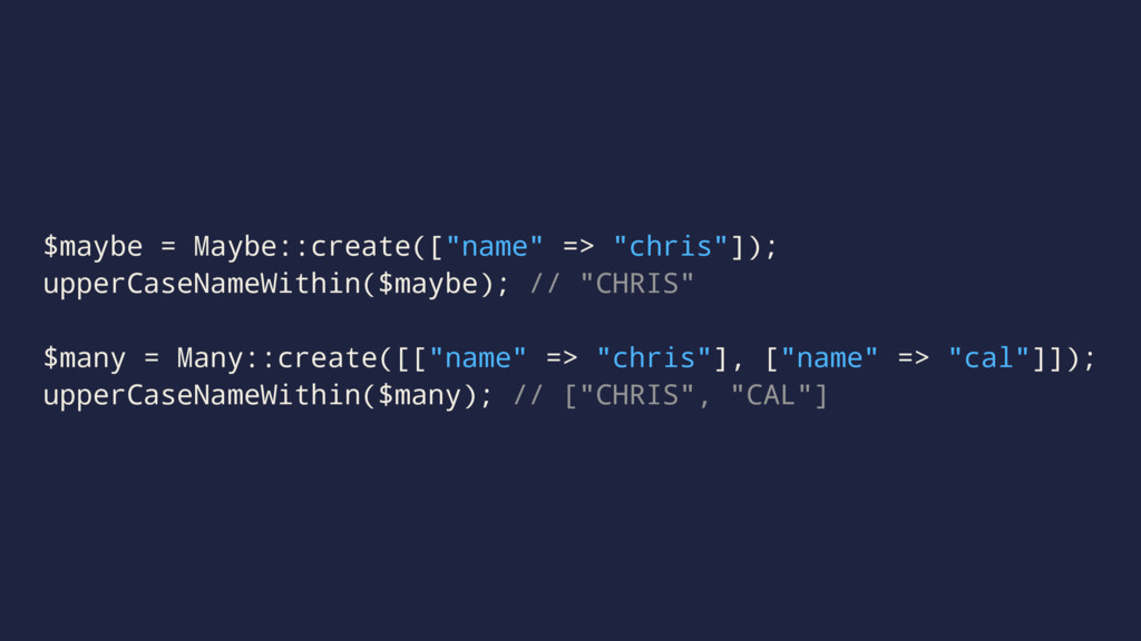 """$maybe = Maybe::create([""""name"""" => """"chris""""]); up..."""