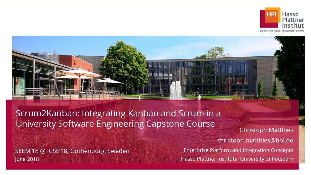 Scrum2Kanban: Integrating Kanban and Scrum in a...