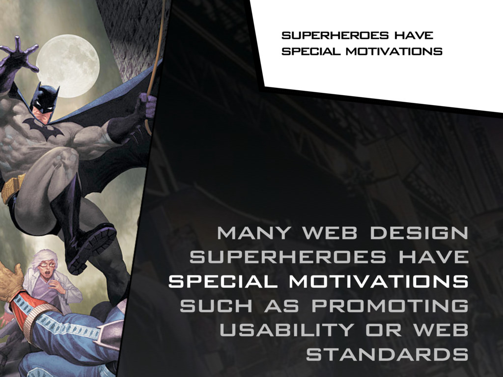 many web design superheroes have special motiva...