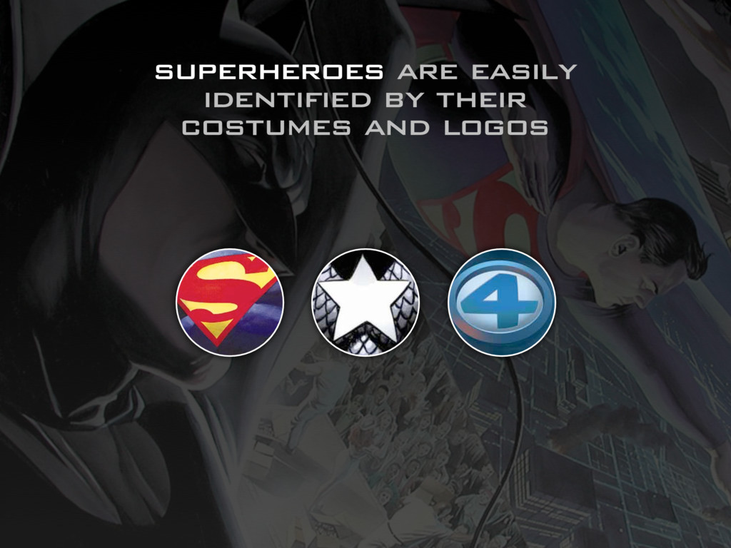 superheroes are easily identified by their cost...
