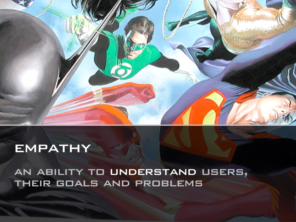 empathy an ability to understand users, their g...