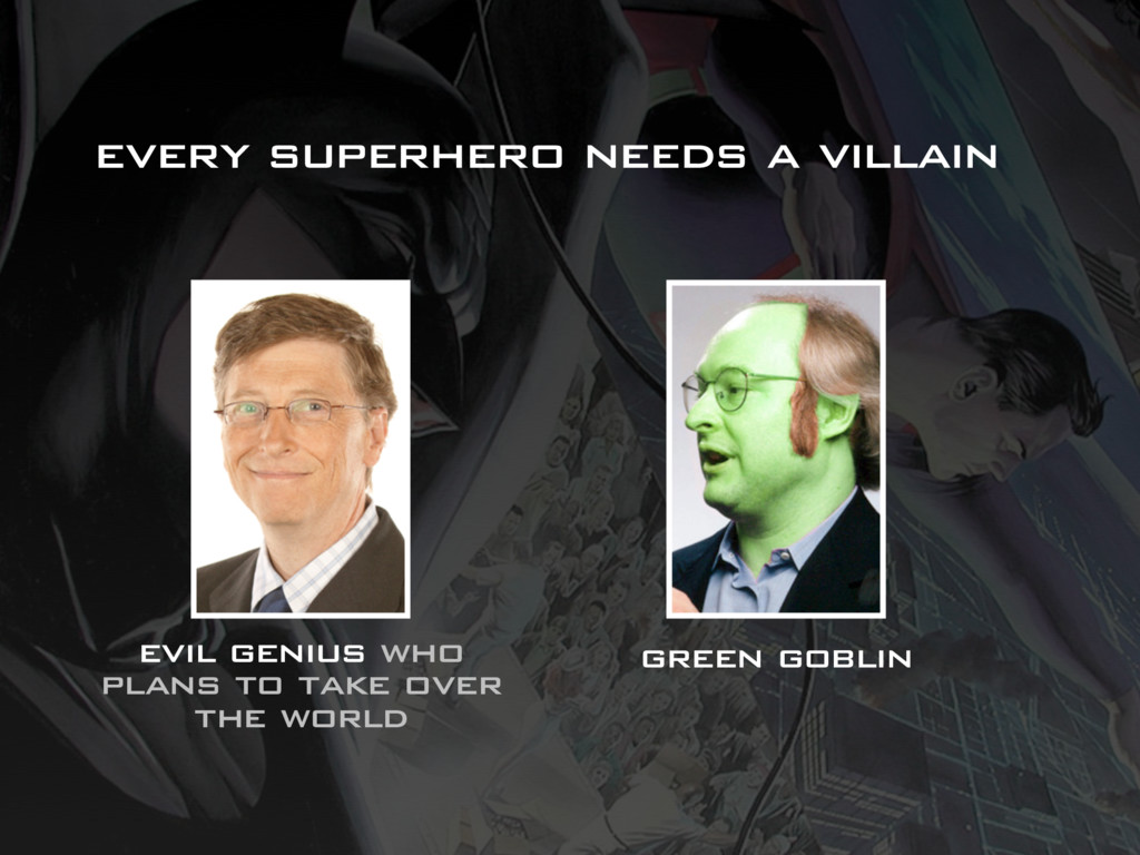 every superhero needs a villain evil genius who...