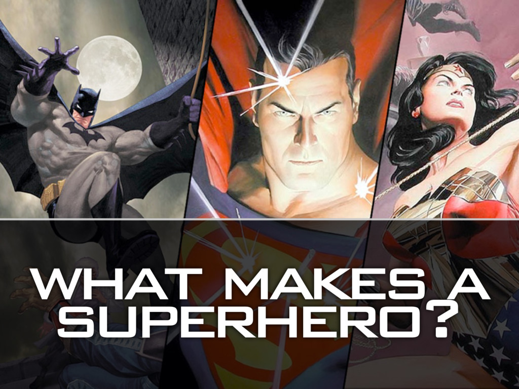 what makes a superhero?