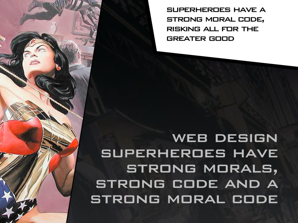 web design superheroes have strong morals, stro...