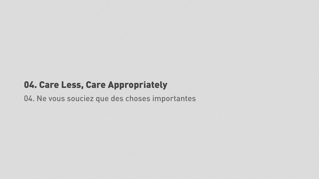 04. Care Less, Care Appropriately 04. Ne vous s...