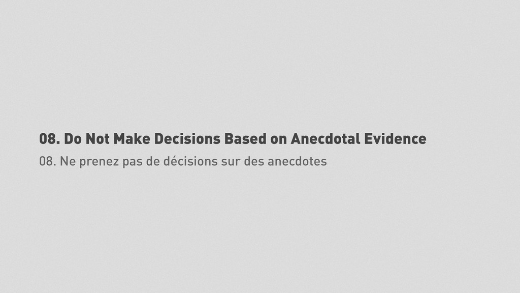 08. Do Not Make Decisions Based on Anecdotal Ev...