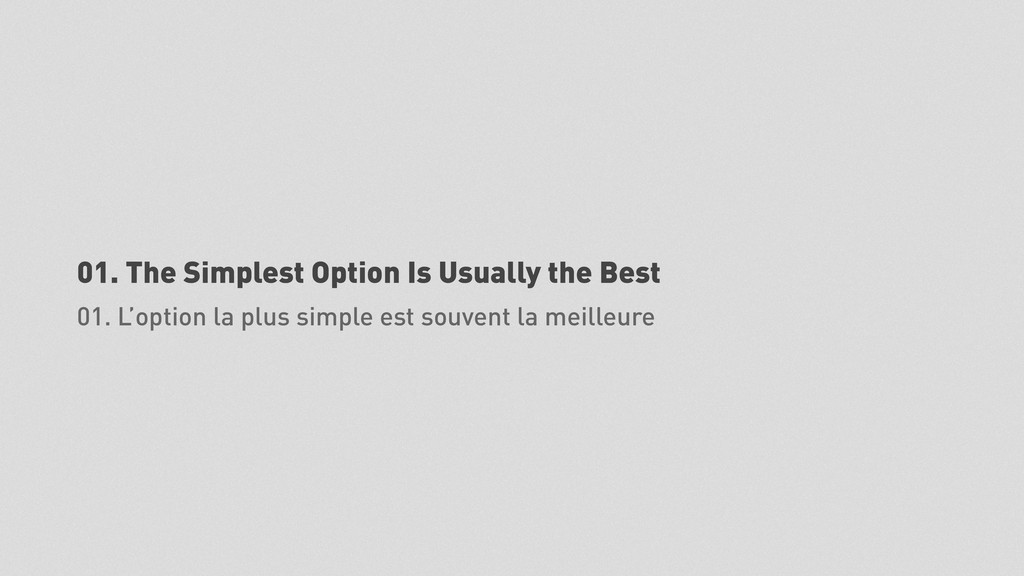 01. The Simplest Option Is Usually the Best 01....