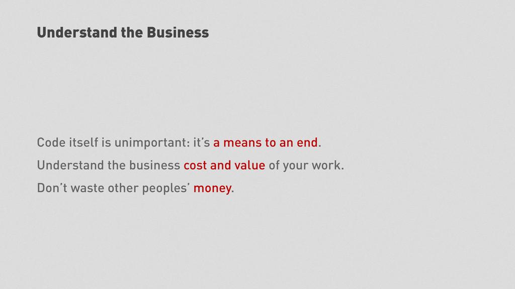 Understand the Business Code itself is unimport...