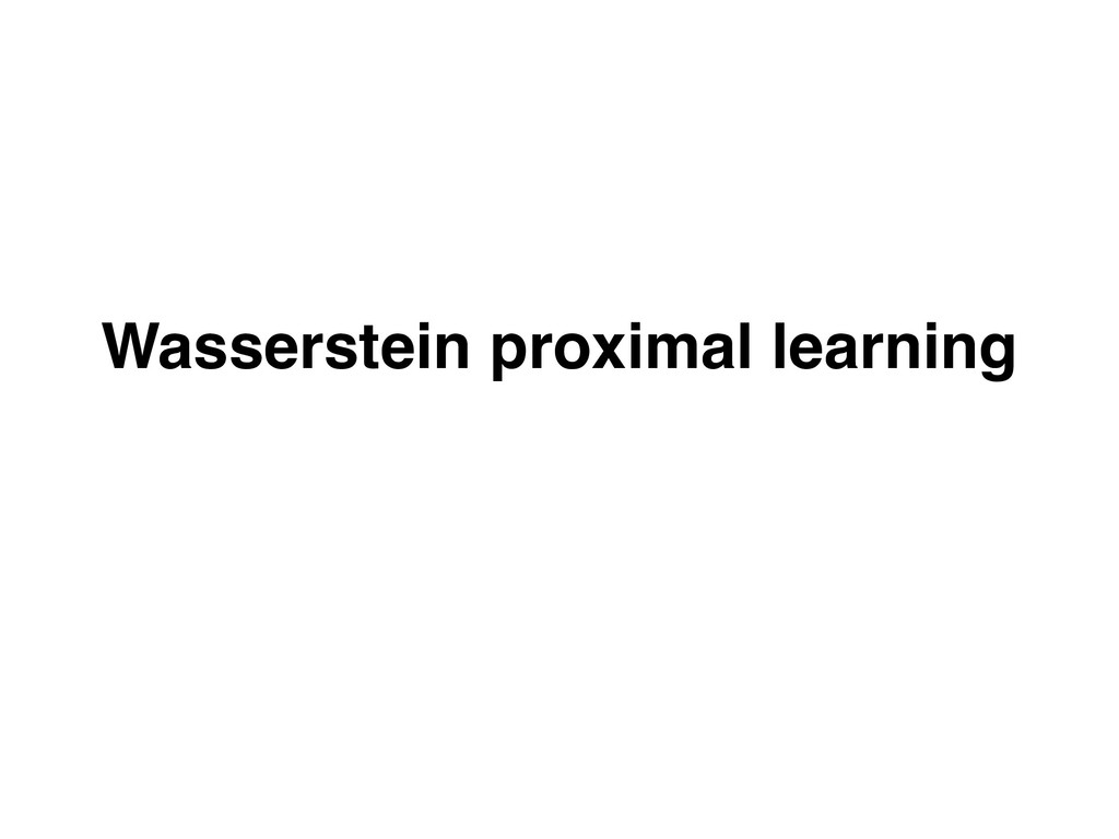 Wasserstein proximal learning