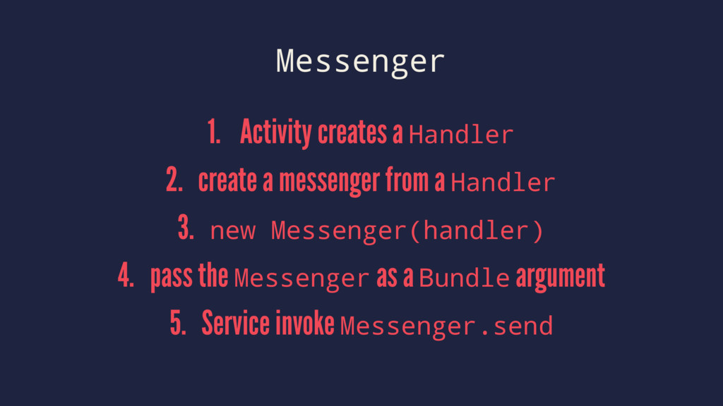 Messenger 1. Activity creates a Handler 2. crea...