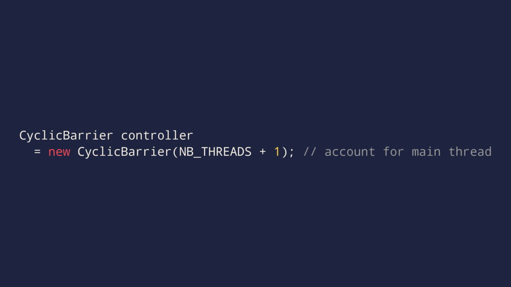 CyclicBarrier controller = new CyclicBarrier(NB...