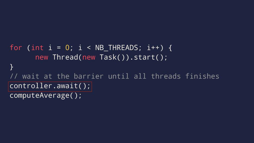 for (int i = 0; i < NB_THREADS; i++) { new Thre...