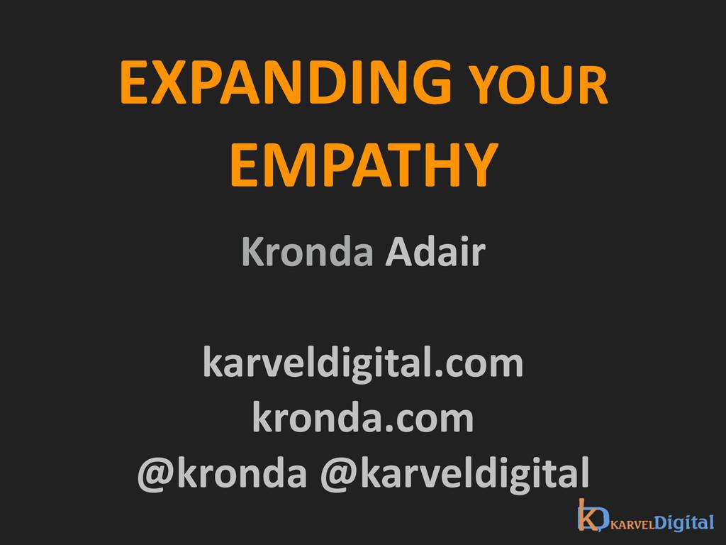 EXPANDING YOUR EMPATHY Kronda Adair  ...