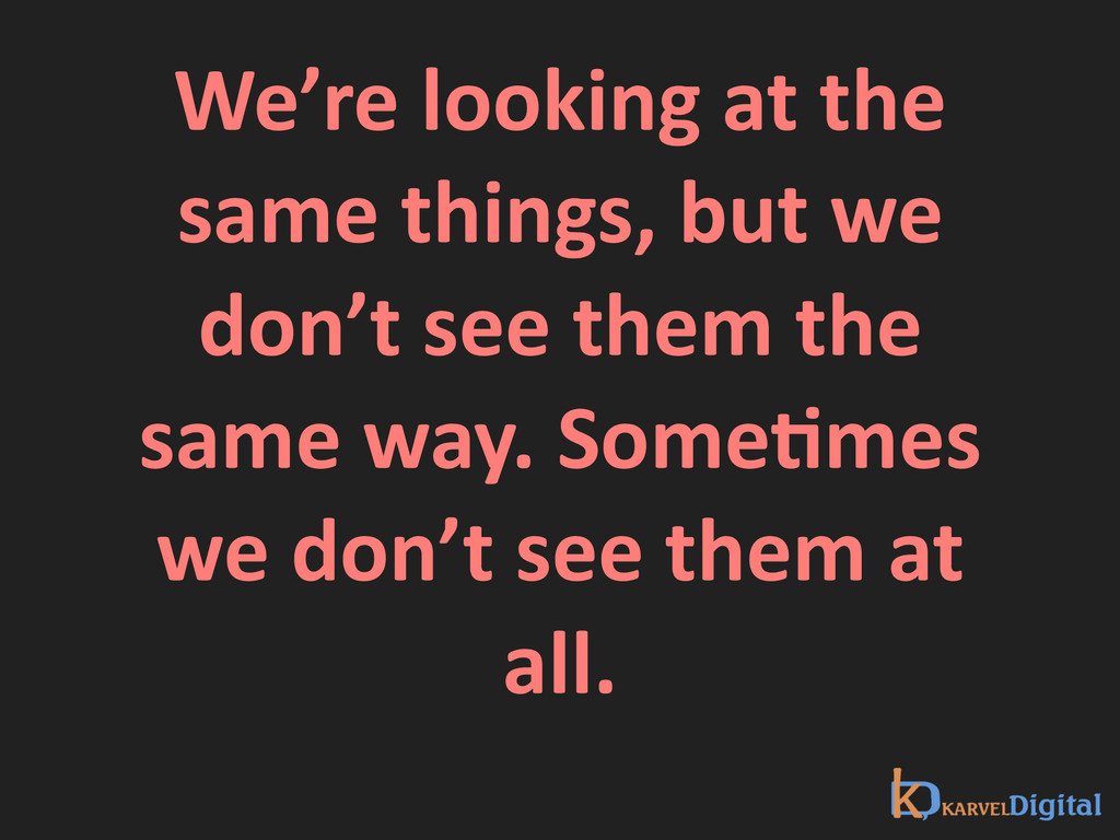 We're looking at the  same thing...