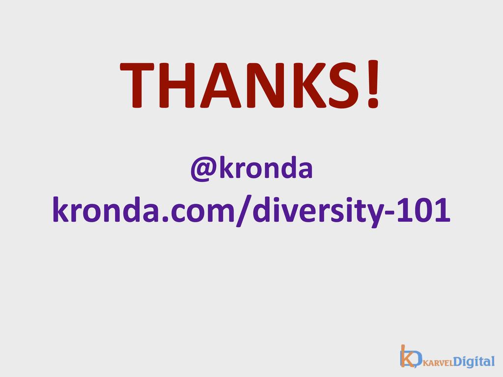THANKS! @kronda kronda.com/diversity-‐101