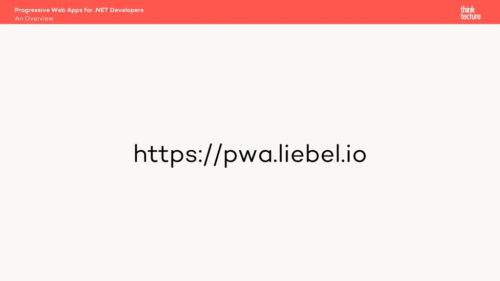 https://pwa.liebel.io Progressive Web Apps for ...