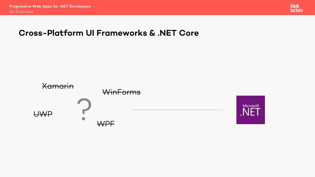 Cross-Platform UI Frameworks & .NET Core An Ove...
