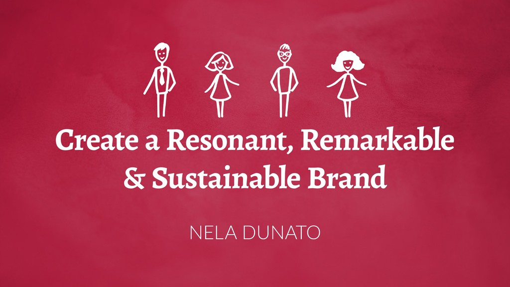 Create a Resonant, Remarkable & Sustainable Bra...