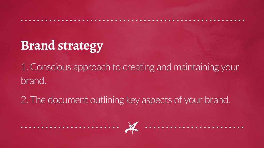 Brand strategy 1. Conscious approach to creatin...