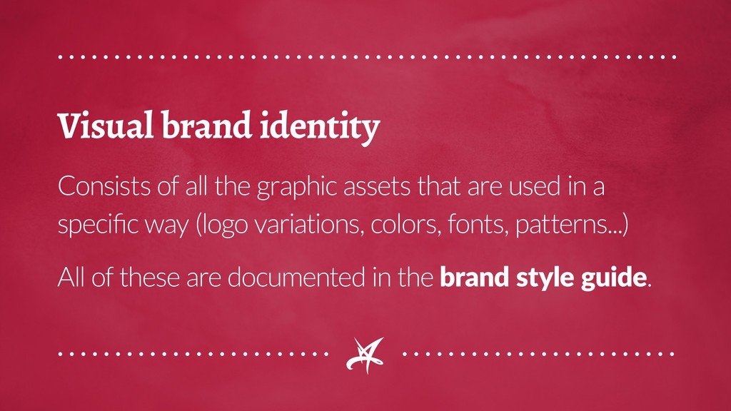 Visual brand identity Consists of all the graph...