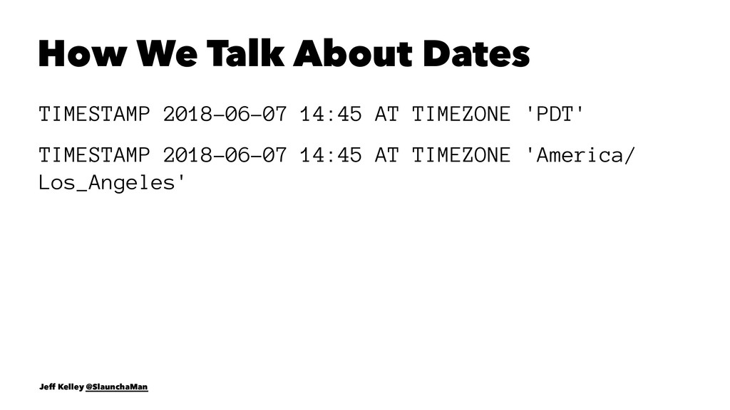 How We Talk About Dates TIMESTAMP 2018-06-07 14...