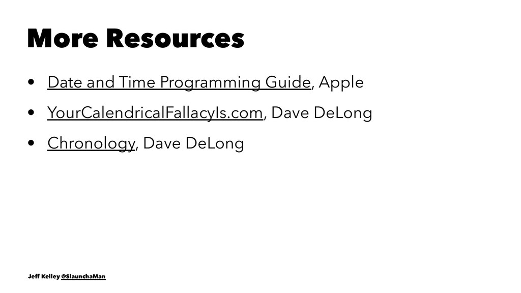More Resources • Date and Time Programming Guid...