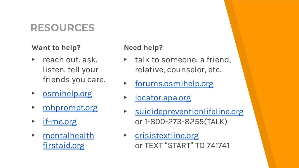 RESOURCES Want to help? ▸ reach out. ask. liste...