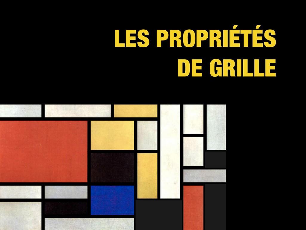 LES PROPRIÉTÉS DE GRILLE