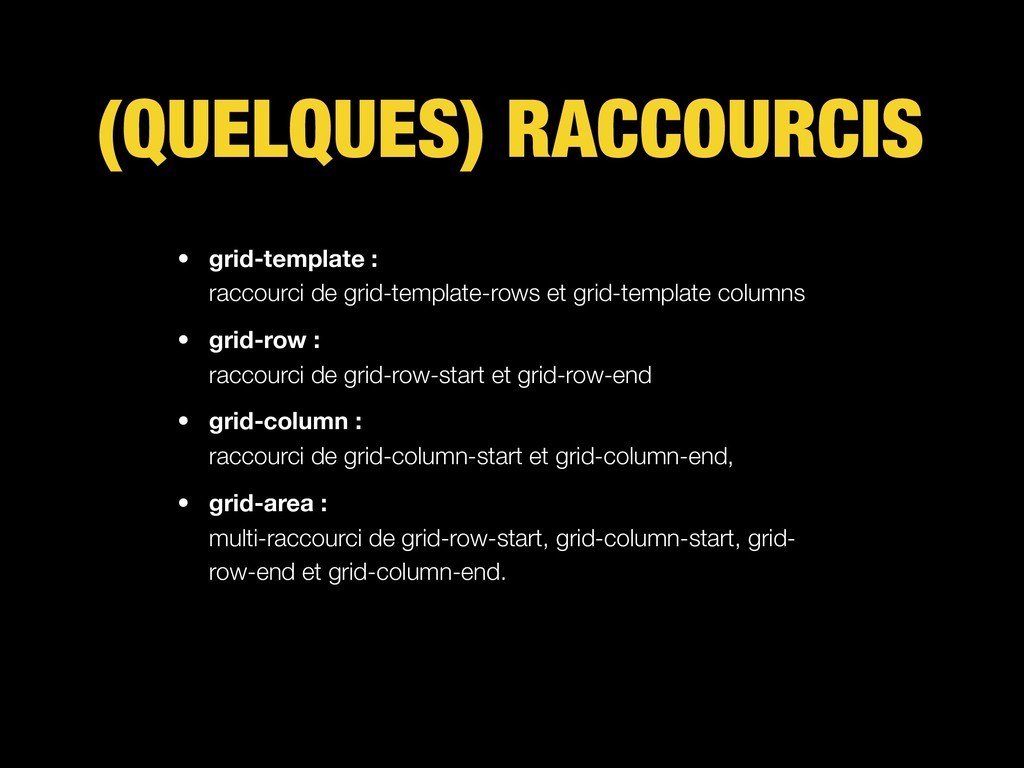 (QUELQUES) RACCOURCIS • grid-template : 
