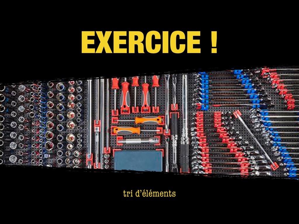EXERCICE ! tri d'éléments