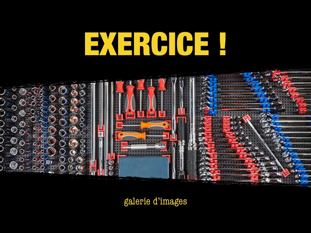EXERCICE ! galerie d'images