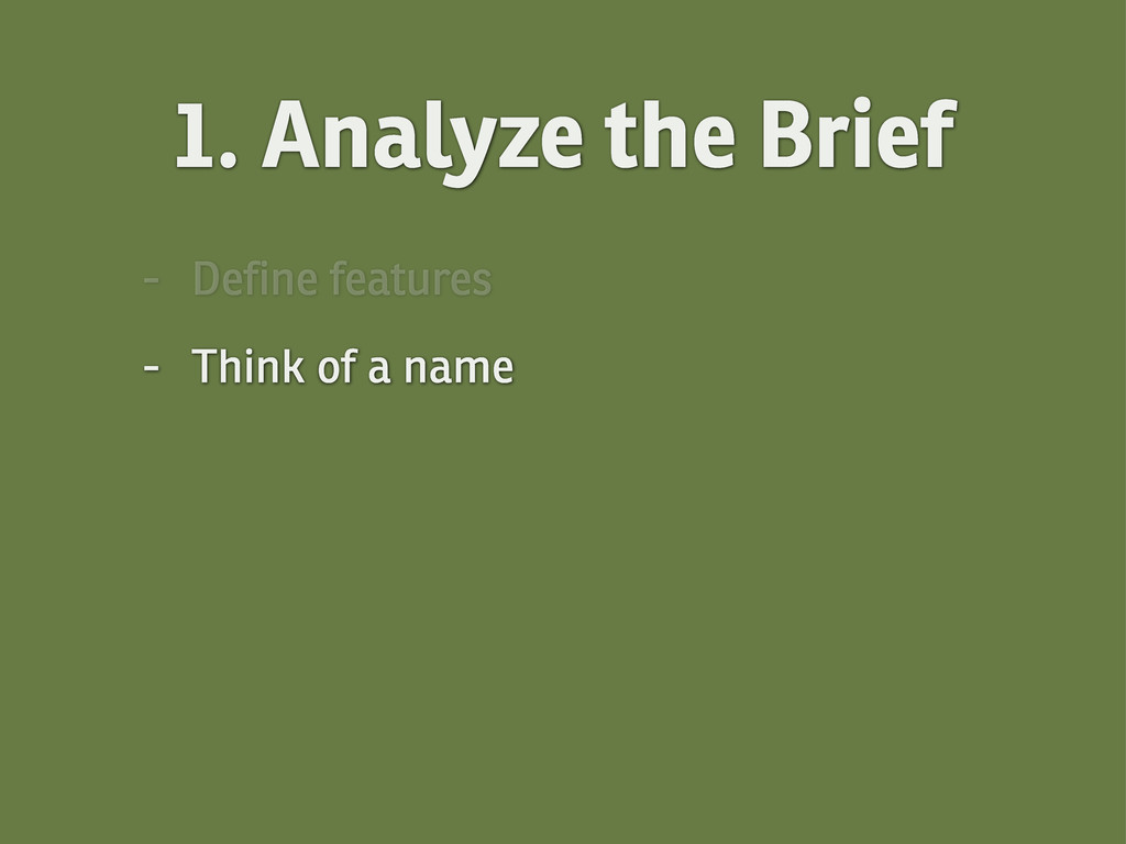 - Define features - Think of a name 1. Analyze ...