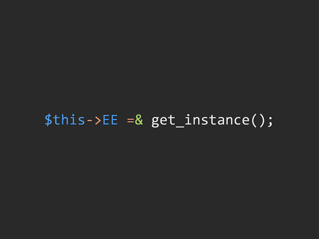 $thisE>EE/=&/get_instance();