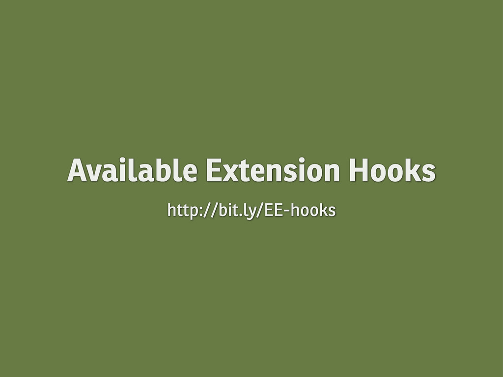 Available Extension Hooks http://bit.ly/EE-hooks