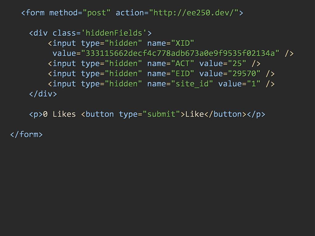 "<form/method=""post""/action=""http://ee250.dev/"">..."