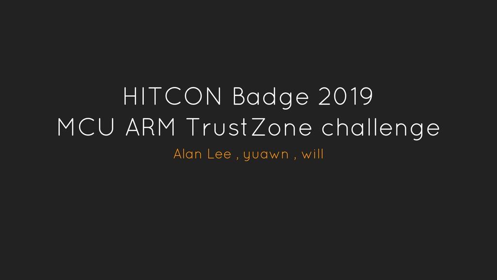 HITCON Badge 2019 MCU ARM TrustZone challenge A...
