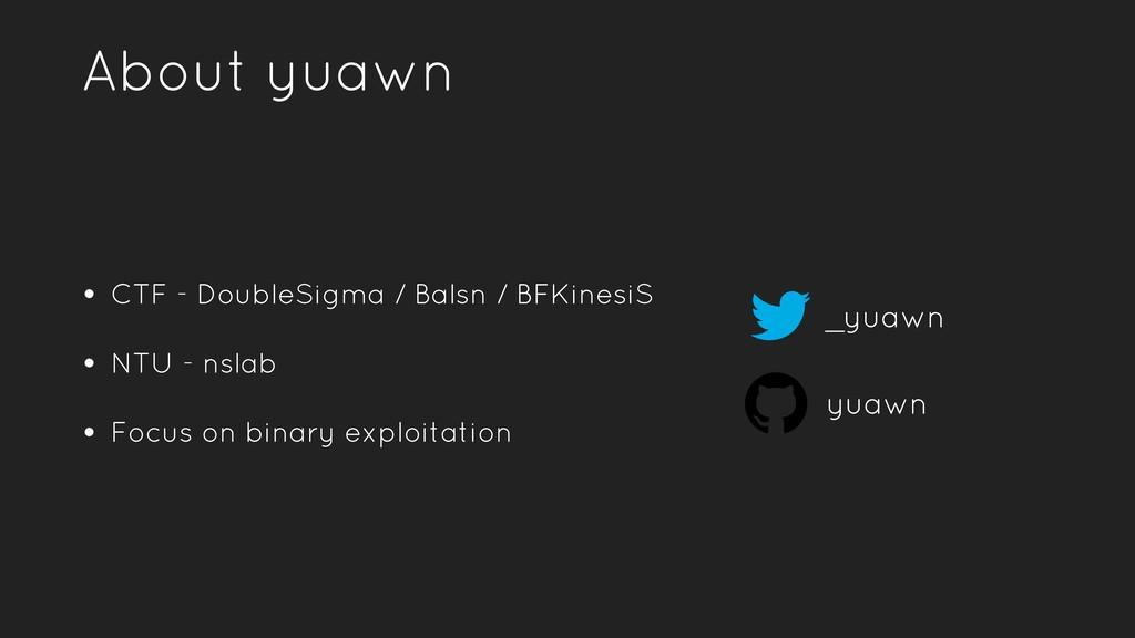 About yuawn • CTF - DoubleSigma / Balsn / BFKin...