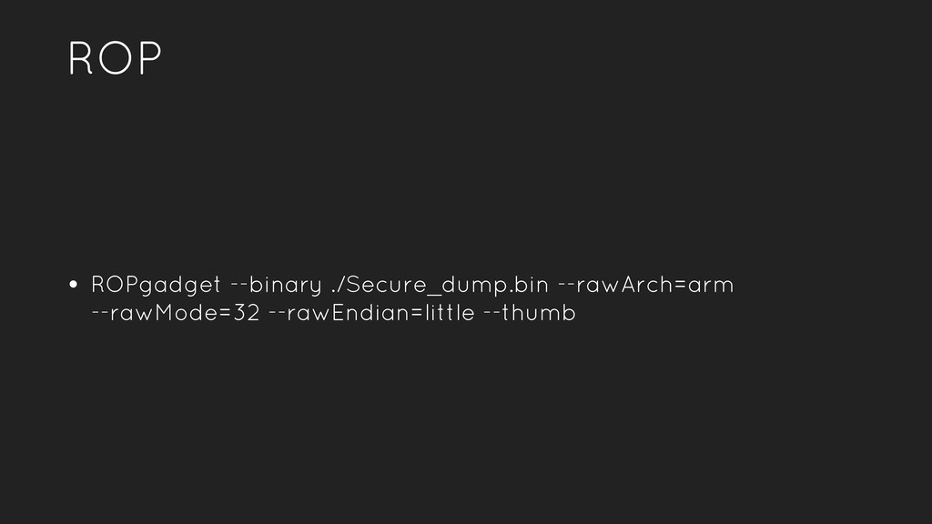 ROP • ROPgadget --binary ./Secure_dump.bin --ra...