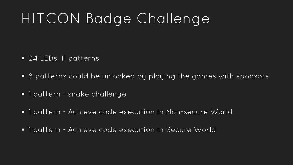 HITCON Badge Challenge • 24 LEDs, 11 patterns •...