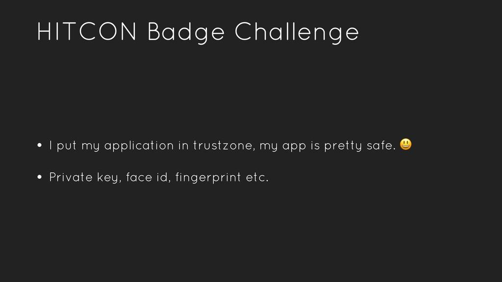 HITCON Badge Challenge • I put my application i...