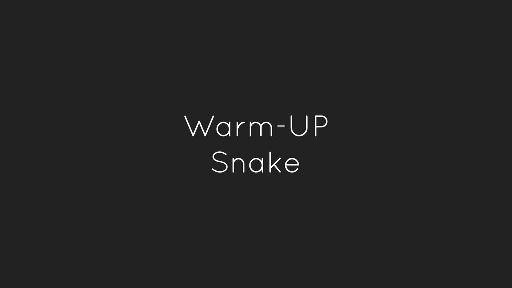 Warm-UP Snake